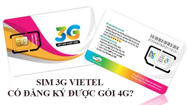 Sim 3G Viettel có đăng ký được gói 4G không?