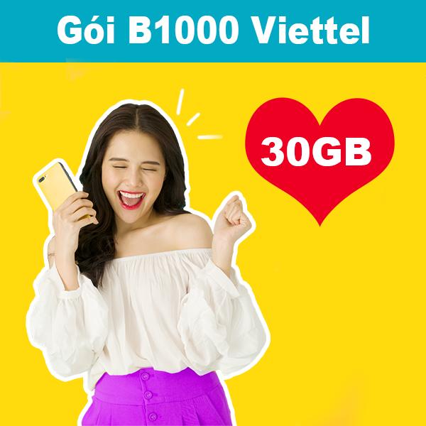 Gói B1000 Viettel khuyến mãi 30GB/ngày trong 30 ngày giá chỉ 1 Triệu