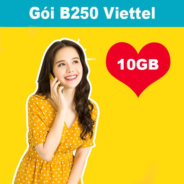 Gói B250 Viettel khuyến mãi 10GB trong 30 ngày giá chỉ 250k