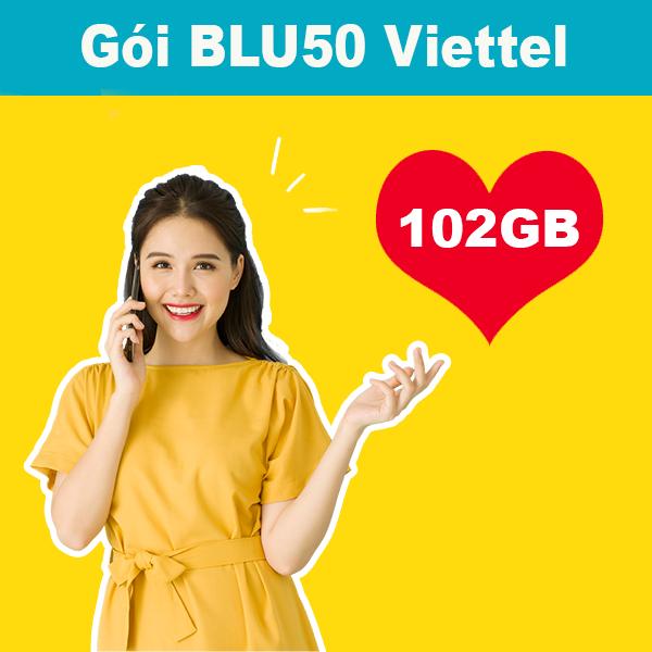 Gói BLU50 Viettel ưu đãi 102GB data giá chỉ 50k/tháng