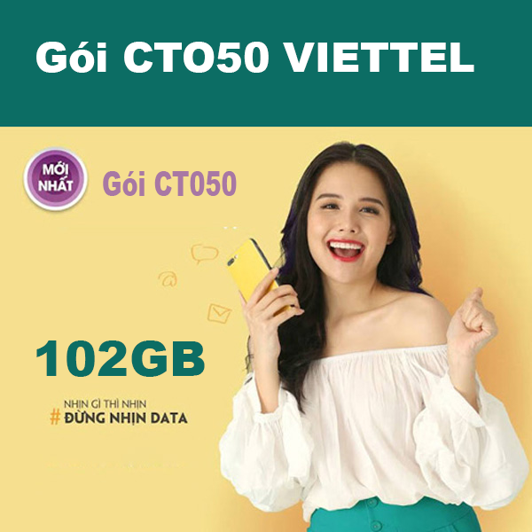 Gói CTO50 Viettel ưu đãi 102GB giá chỉ 50k/tháng tại Cần Thơ