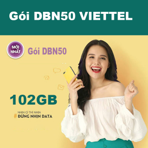 Gói DBN50 Viettel ưu đãi 102GB giá chỉ 50k/tháng tại Điện Biên