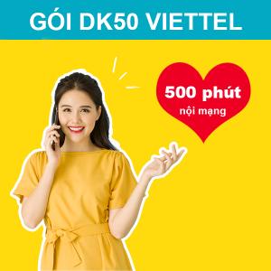 Gói DK50 Viettel ưu đãi 500 phút thoại nội mạng giá chỉ 50k/tháng