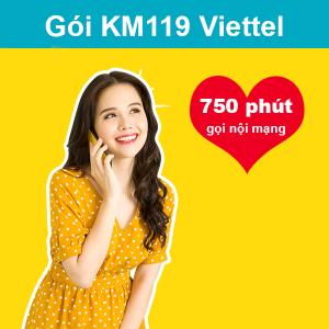 Gói KM119 Viettel ưu đãi 750 phút nội mạng giá chỉ 119k/tháng