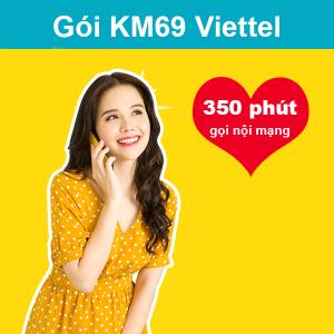 Gói KM69 Viettel ưu đãi 350 phút thoại nội mạng giá chỉ 69k/tháng