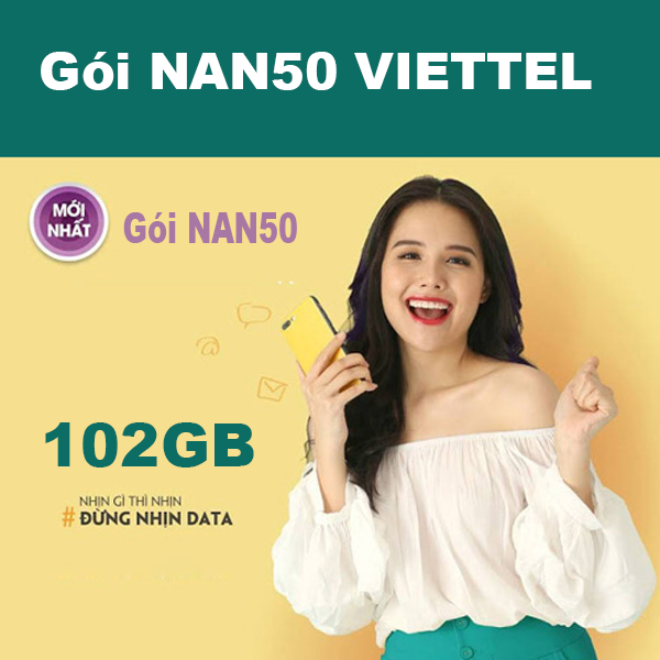 Gói NAN50 Viettel ưu đãi 102GB giá 50k/tháng tại Nghệ An