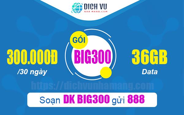 Đăng ký Big300 Vinaphone ưu đãi khủng 36GB Data 1 tháng