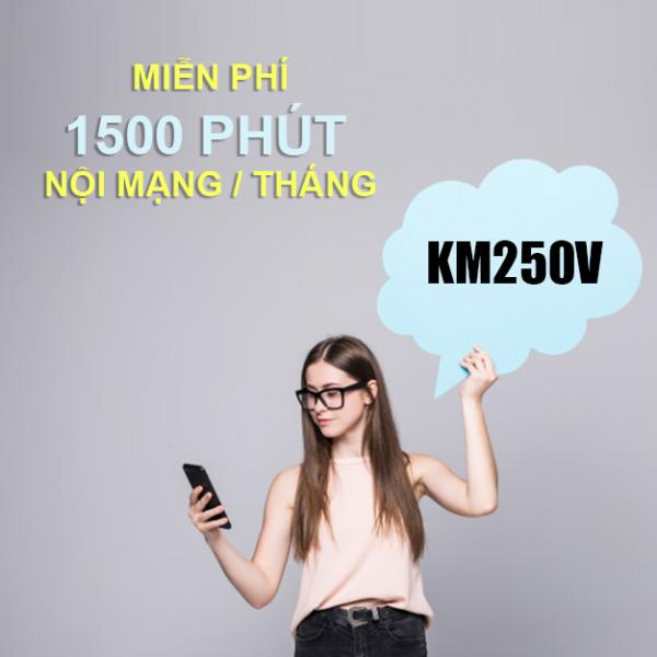 Gói KM250V Viettel ưu đãi 1500 phút thoại nội mạng giá chỉ 250k/tháng