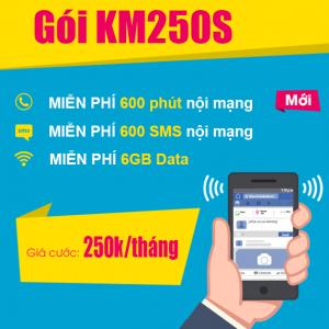 Gói KM250S Viettel ưu đãi 6GB + 600 phút thoại nội mạng giá 250k/tháng